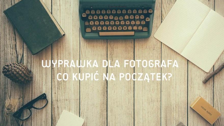 co kupić na początek dla fotografa