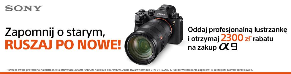 Wymień stare na nowe Sony A9