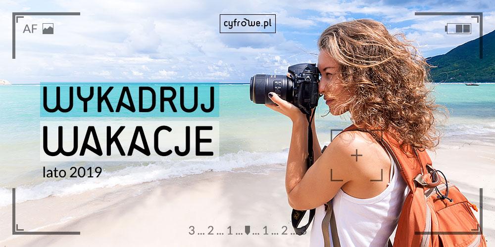 Sprawdź, jakie promocje Cyfrowe.pl przygotowało dla Ciebie na lato! #WykadrujWakacje